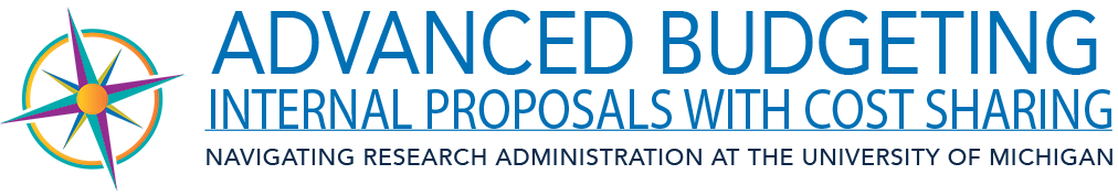 Advanced Budgeting - Selected Topics - Internal Proposals for Cost Sharing - Navigating Research Administration at the University of Michigan